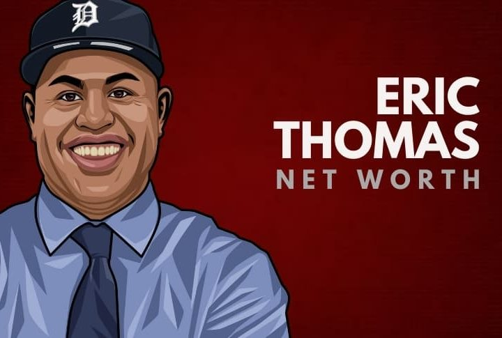 Eric Thomas' Net Worth in 2020