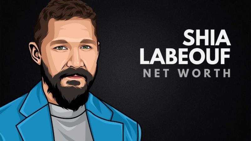 Shia LaBeouf's Net Worth in 2020