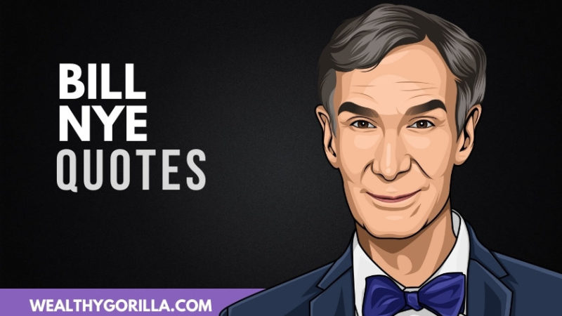 50 Incredible Bill Nye Quotes (Updated 2020)