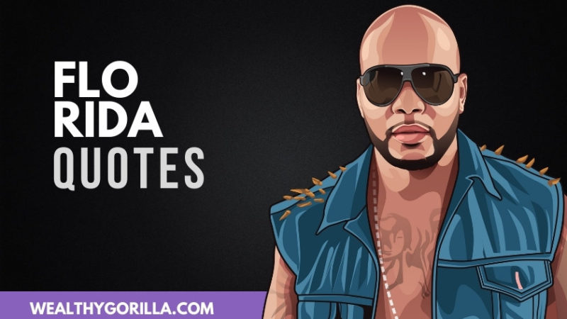 25 Surprisingly Motivational Flo Rida Quotes (2020)
