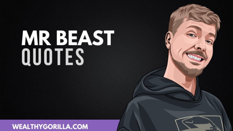 41 Truly Inspiring Mr Beast Quotes (2020)