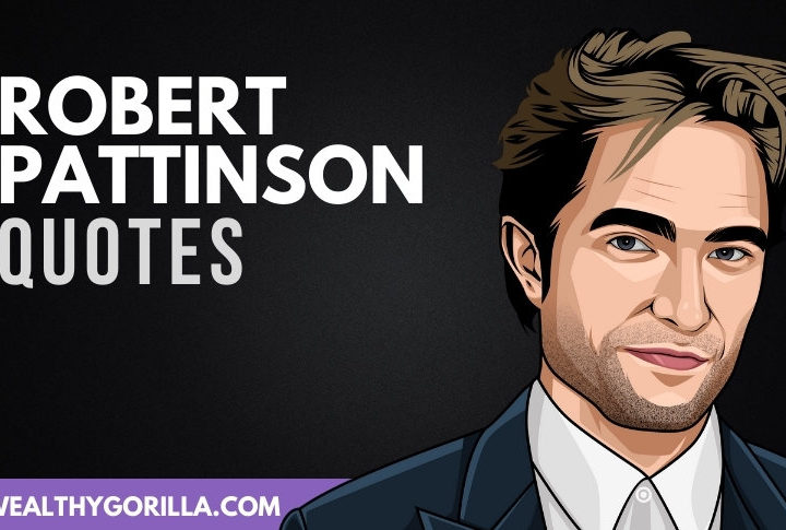 50 Famous Robert Pattinson Quotes About Life (2020)