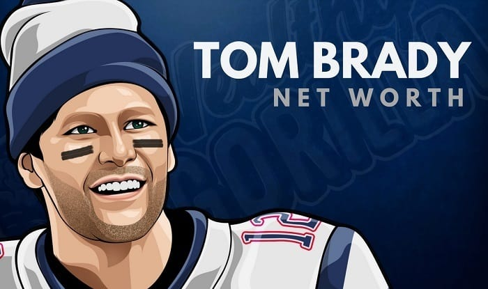 Tom Brady's Net Worth (Updated 2021)